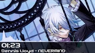 Dennis Lloyd - NEVERMIND [Nightcore] Video