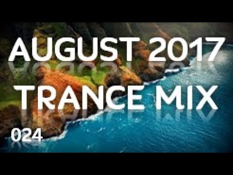 August 2017 Trance Mix [024]