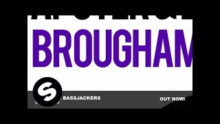 Apster & Bassjackers - Brougham (Original Mix)