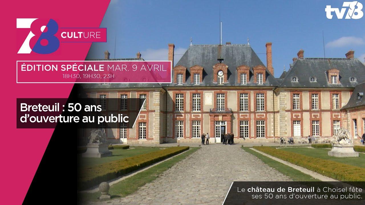 7/8 Culture – 50 ans d'ouverture au public pour le Château de Breteuil
