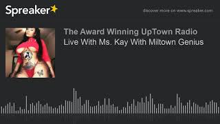 Live With Ms. Kay With Miltown Genius