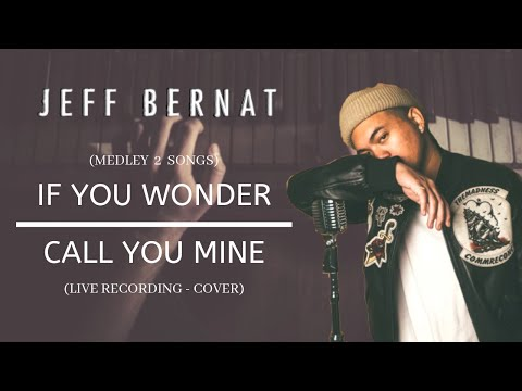 [LIVE RECORDING] Jeff Bernat - If You Wonder X Call You Mine (Medley) #Cover