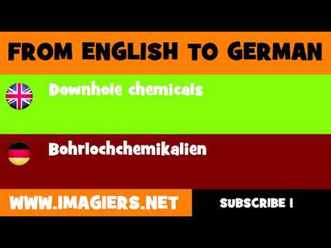 FROM ENGLISH TO GERMAN = Downhole chemicals