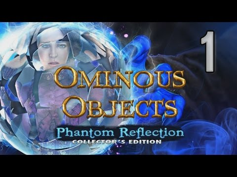 Ominous Objects 2: Phantom Reflection CE [01] w/YourGibs - ANTIQUE MIRROR MYSTERY - OPENING - Part 1