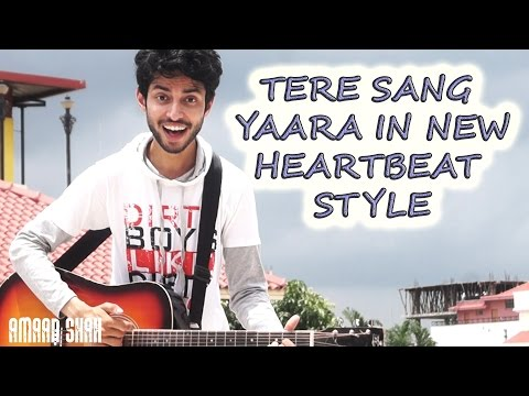 TERE SANG YAARA | RUSTOM | UNIQUE COVER HEARBEATS ON GUITAR | ROMANTIC UNPLUGGED SONG | AMAAN SHAH