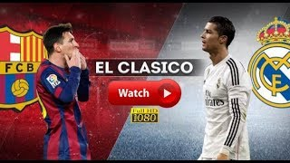 EL CLASICO - Real Madrid Vs Barcelona - LIVE HD / 23/12/17