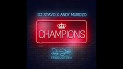 DJ Stavo ft Andy Muridzo - Champions (OFFICIAL AUDIO)