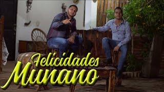 FELICIDIDES MUNANO AQUÍ ESTÁ SU CORRIDO