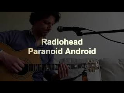 lesson: how to play Radiohead's Paranoid Android (acoustic) [intermediate - advanced]
