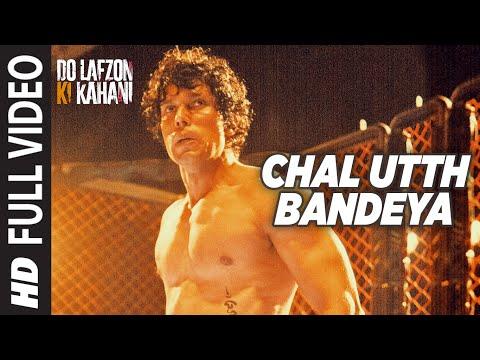 Chal Utth Bandeya Full Video Song | DO LAFZON KI KAHANI | Randeep Hooda, Kajal Aggarwal | T-Series |