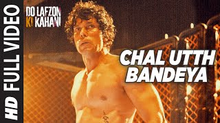 Chal Utth Bandeya Full Video Song , DO LAFZON KI KAHANI , Randeep Hooda, Kajal Aggarwal , T Series ,