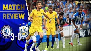 CHELSEA 3-0 HUDDERSFIELD || SARRI'S 1st PREMIER LEAGUE WIN! || PEDRO PERFORMS!