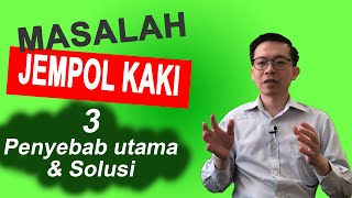 MASALAH JEMPOL KAKI - 3 PENYEBAB UTAMA & SOLUSI.