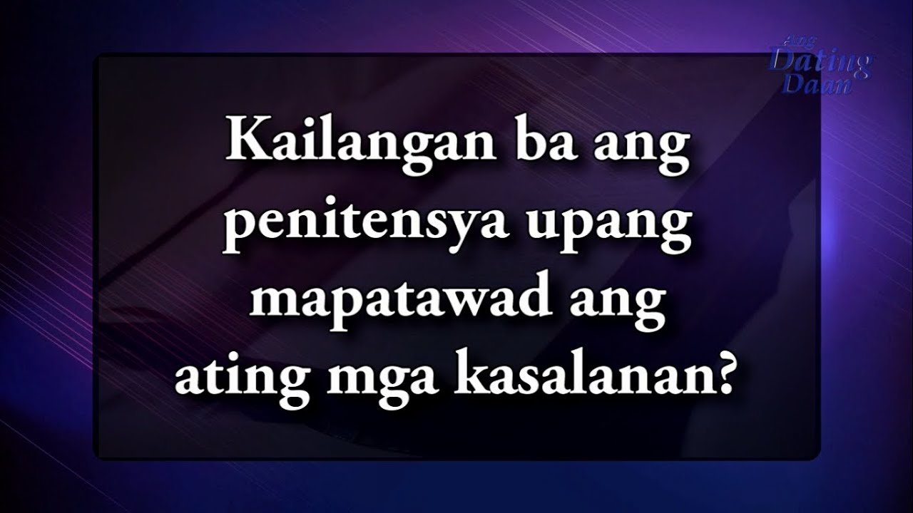 "dating daan meaning Now it is final not even the office of the ombudsman, that has shown leniency in prosecuting my case against mtrcb chairman la guardia and cohorts, can stop me in believing that my human rights have been violated by these unscrupulous powers, ""that should not be."
