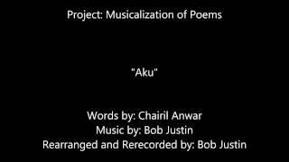"""(Rearranged) Projek Musikalisasi Puisi """"Aku - Chairil Anwar"""""""