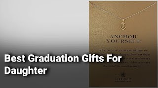Best Graduation Gifts For Daughter