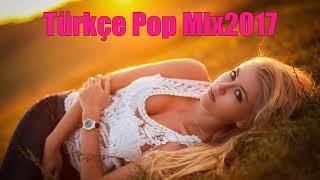 Türkçe Pop Temmuz Mix 2017 - En Çok Dinlenen Türkçe Pop Şarkılar Ağustos 2017 - Türkçe SUP