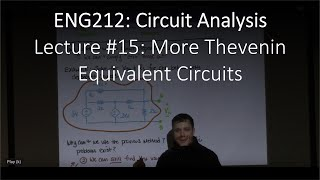 ENG212-15: More Thevenin and Norton Equivalent Circuits (Chapter #05, Lecture #15)