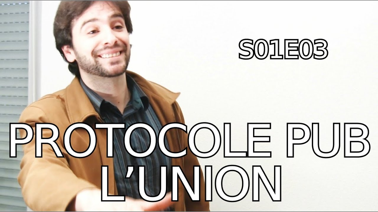 PROTOCOLE PUB S01.E03 - L'union (ft. Kriss de Minute Papillon) - PROTOCOLE PUB S01.E03 - L'union (ft. Kriss de Minute Papillon)