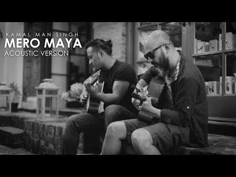 Mero Maya (Acoustic Version) - Kamal Man Singh - OFFICIAL MUSIC VIDEO | Nepali Pop Song