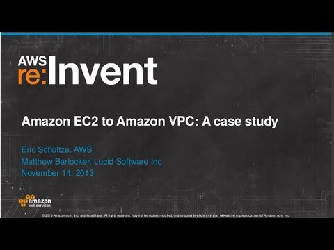 Amazon EC2 to Amazon VPC: A case study (CPN301) | AWS re:Invent 2013
