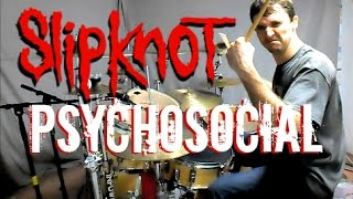 SLIPKNOT - Psychosocial - Drum Cover