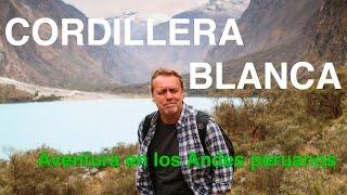Viaje por la Cordillera Blanca - Parque Nacional Huascarán - Perú