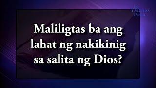Maliligtas Ba Ang Lahat Ng Nakikinig Sa Salita Ng Dios?