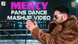 Mercy Fans Dance Mashup Video Badshah Feat Lauren Gottlieb Punjabi Hit Latest Dance Hit 2017