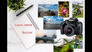 Canon EOS 3000d Review    Sample Shots    Must Buy DSLR   