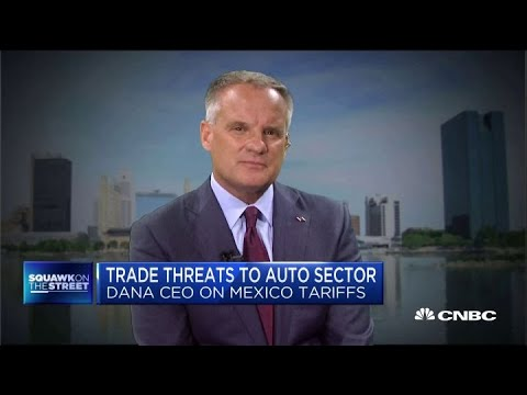 Dana Inc. CEO Jim Kamsickas on Mexico tariffs and the auto industry