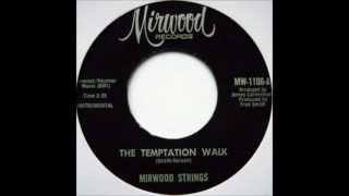 The Temptation Walk -- The Mirwood Strings -- Mirwood MW1106-A