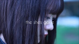 the shes gone「ラブストーリー」Music Video