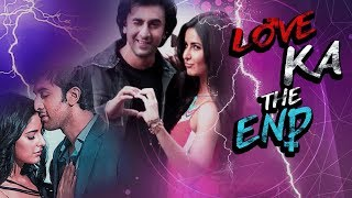Ranbir Kapoor & Katrina Kaif's Break Up Story | Love To Hate | Love Ka The End