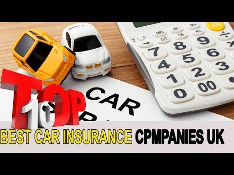 Best Car Insurance Companies Uk || Top 10 Best Car Insurance Companies-2019 || Car Insurance