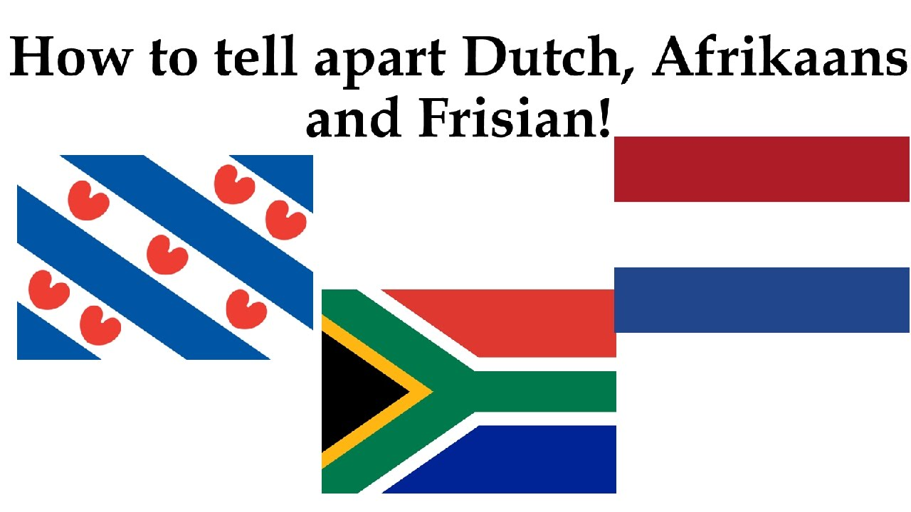 how to tell apart dutch afrikaans and frisian youtube