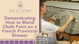 Demonstrating How to Blend Chalk Paint on a French Provincial Dresser