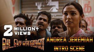 VADACHENNAI Andrea Jeremiah Intro Scene | Dhanush | Ameer | Andrea Jeremiah | Vetri Maaran