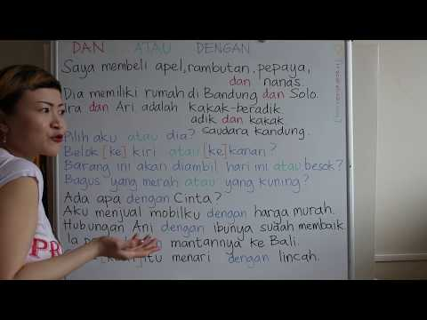 LEARN INDONESIAN LANGUAGE #40 AND OR WITH - DAN ATAU DENGAN