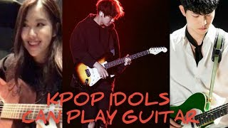 My aList: K-POP IDOLS CAN PLAY GUITAR! Video