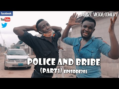 POLICE AND BRIBE (PART1) episode201 (PRAIZE VICTOR COMEDY)