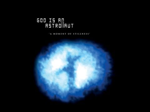 Клип God Is An Astronaut - A Moment Of Stillness