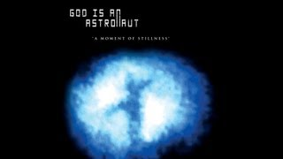 God Is An Astronaut - A Moment Of Stillness ( Full Album )