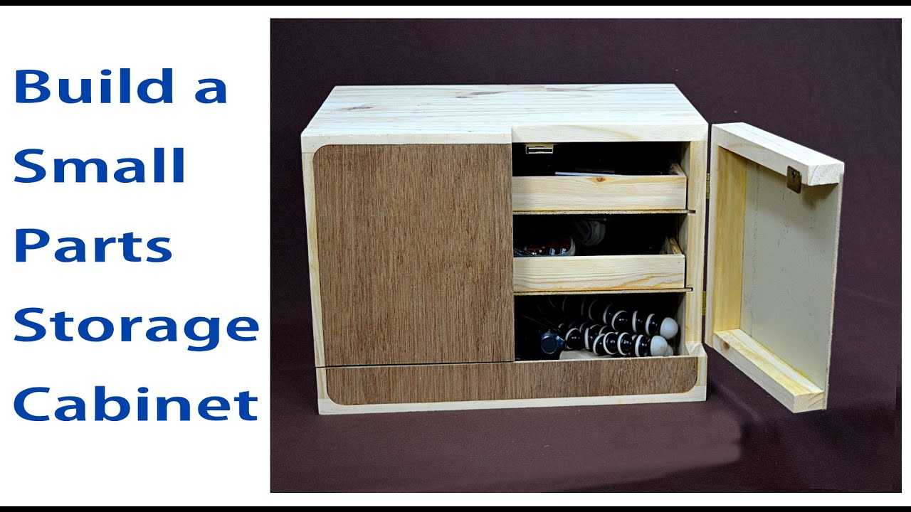 How To Make A Small Parts Cabinet Storage Cabinets Youtube