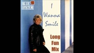 Blue System - I Wanna Smile Long Fun Mix