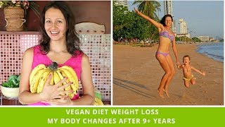 Vegan Diet And Weight Loss: My Body And Health Changes After 9 Years