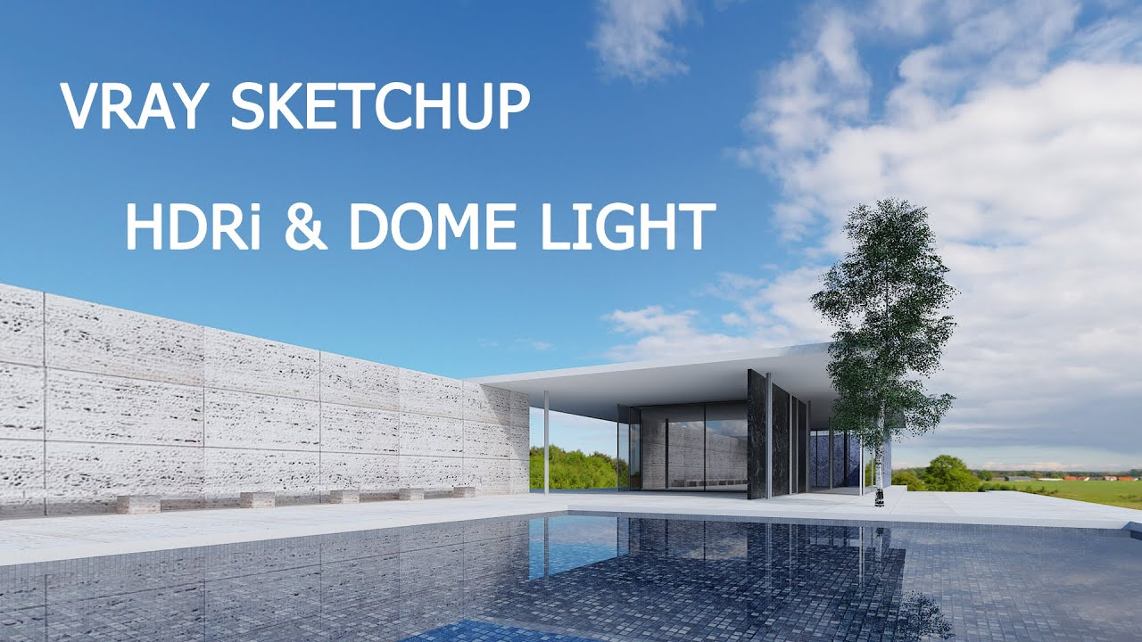 VRAY SKETCHUP : HOW TO USE DOME LIGHT & HDRI - YouTube
