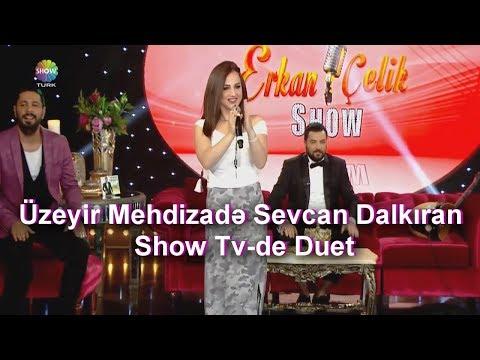 Uzeyir Mehdizade & Sevcan Dalkiran - Ay Balam Gul Balam  ( Show Tv ) ( Duet ) Yaxsi olar ( 2017 )