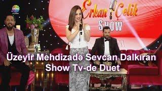 Uzeyir Mehdizade & Sevcan Dalkiran - Ay Balam Gul Balam  ( Show Tv ) ( Duet