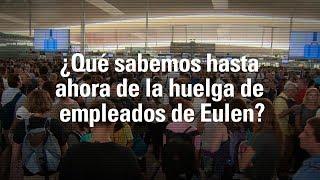 ¿Qué sabemos de la huelga de empleados de Eulen?